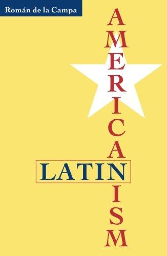 Latin Americanism: Roman De La Campa