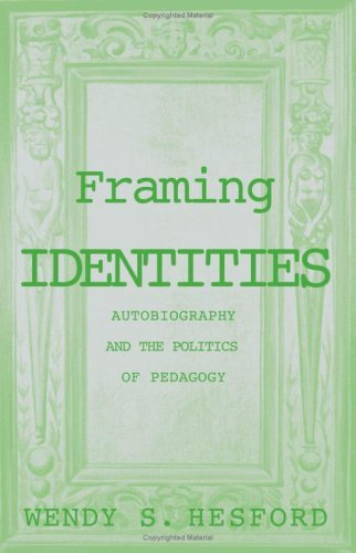 9780816631537: Framing Identities: Autobiography and the Politics of Pedagogy