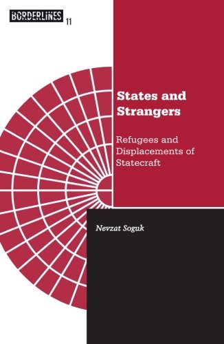 9780816631674: States And Strangers: Refugees And Displacements Of Statecraft (Barrows Lectures)