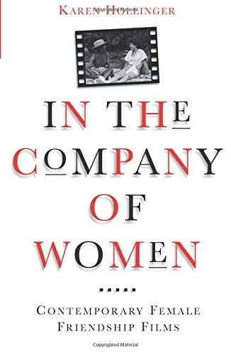9780816631780: In The Company Of Women: Contemporary Female Friendship Films (Classics in Southeastern Archaeology)