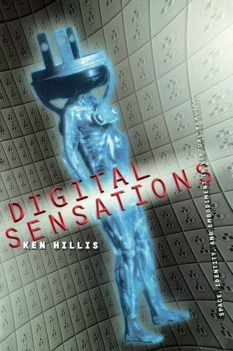 9780816632510: Digital Sensations: Space, Identity, and Embodiment in Virtual Reality