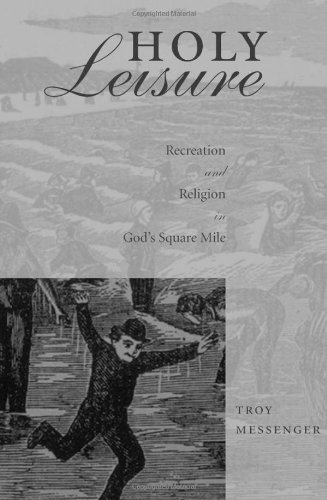 9780816632534: Holy Leisure: Recreation & Religion in God's Square Mile