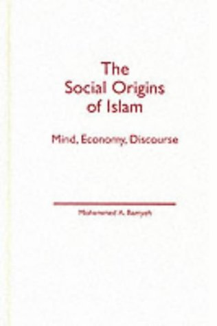 9780816632633: Social Origins of Islam: Mind, Economy, Discourse