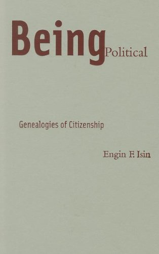 9780816632718: Being Political: Genealogies of Citizenship