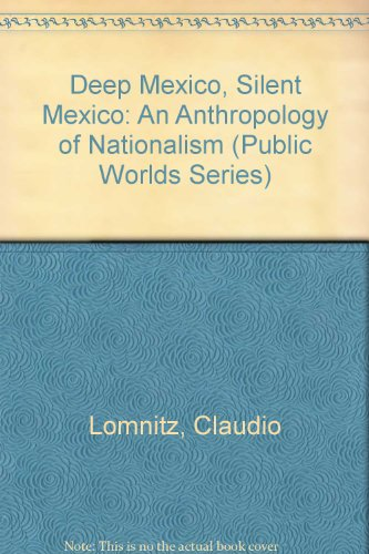 9780816632893: Deep Mexico, Silent Mexico: An Anthropology of Nationalism (Public Worlds)