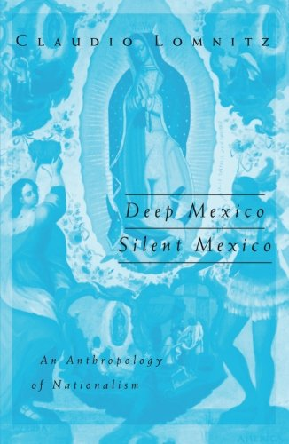 9780816632909: Deep Mexico, Silent Mexico: An Anthropology of Nationalism (Public Worlds Series)