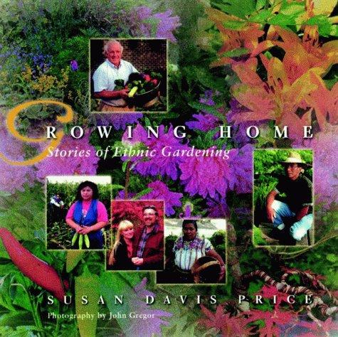 9780816633050: Growing Home: Stories of Ethnic Gardening