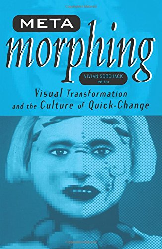 9780816633197: Meta-Morphing: Visual Transformation and the Culture of Quick-Change