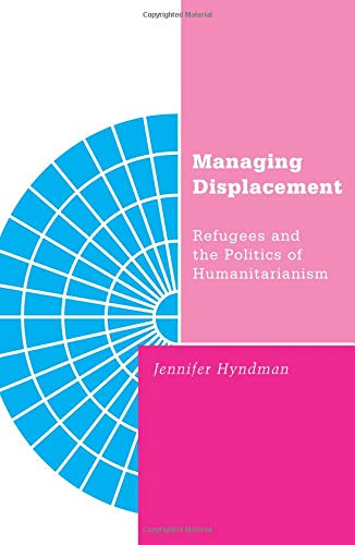 9780816633548: Managing Displacement: Refugees and the Politics of Humanitarianism