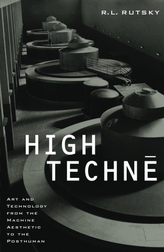 9780816633562: High Techne: Art and Technology from the Machine Aesthetic to the Posthuman (Electronic Mediations)