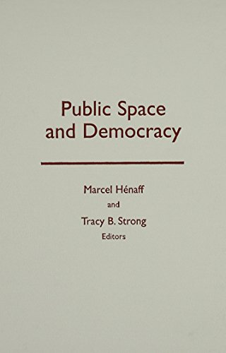 Public Space And Democracy: Henaff, Marcel