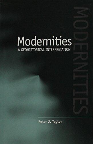 9780816633951: Modernities: A Geohistorical Interpretation
