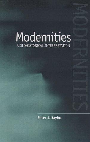 9780816633968: Modernities: A Geohistorical Interpretation