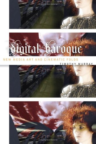 9780816634019: Digital Baroque: New Media Art and Cinematic Folds (Electronic Mediations)