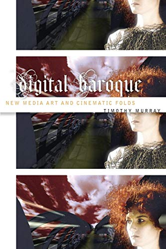 9780816634026: Digital Baroque: New Media Art and Cinematic Folds (Electronic Mediations)