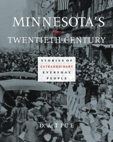 9780816634293: Minnesota's Twentieth Century: Stories of Extraordinary Everyday People