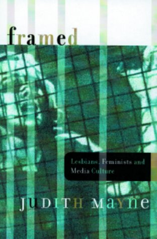 9780816634576: Framed: Lesbians, Feminists, and Media Culture