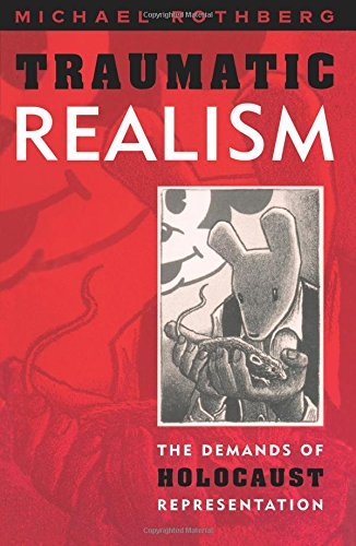 9780816634590: Traumatic Realism: The Demands of Holocaust Representation