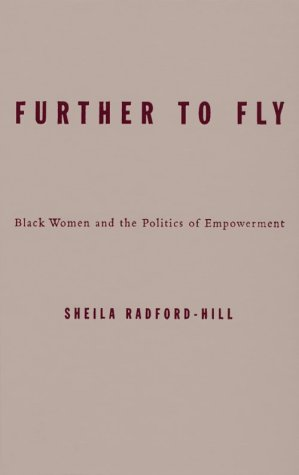 Further To Fly: Black Women and the Politics of Empowerment (Hardback): Sheila Radford-Hill