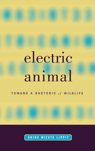 9780816634866: Electric Animal: Toward a Rhetoric of Wildlife