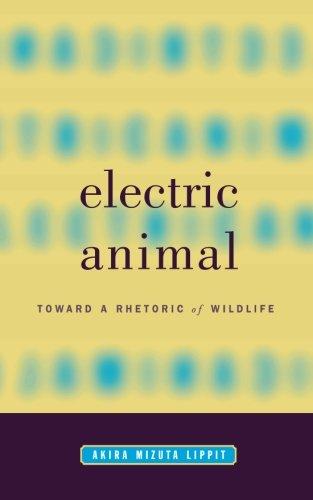9780816634866: Electric Animal: Toward a Rhetoric of Wildlife