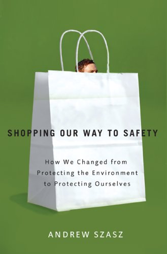 9780816635085: Shopping Our Way to Safety: How We Changed from Protecting the Environment to Protecting Ourselves