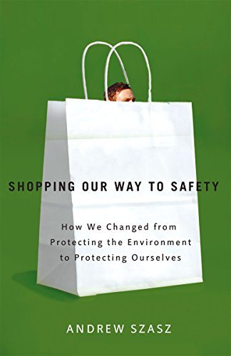 9780816635092: Shopping Our Way to Safety: How We Changed from Protecting the Environment to Protecting Ourselves