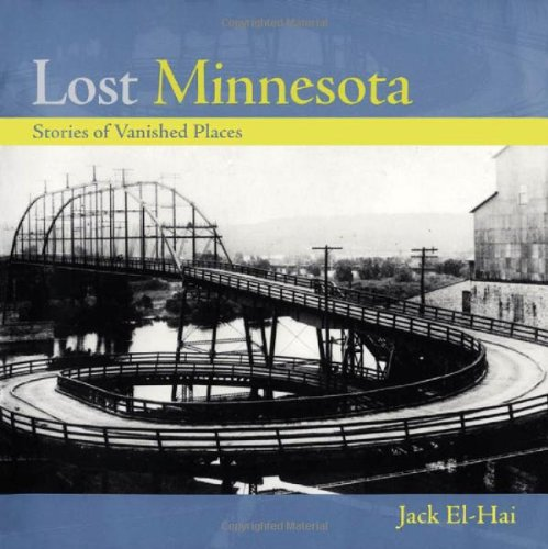 9780816635153: Lost Minnesota: Stories of Vanished Places