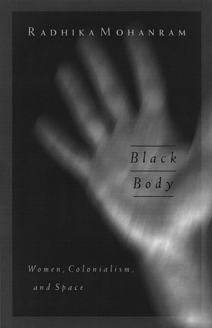 9780816635436: Black Body: Women, Colonialism, and Space: 6 (Public Worlds)