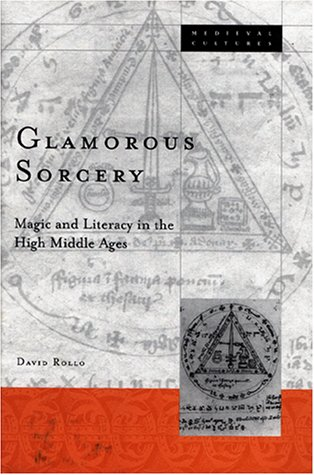 9780816635467: Glamorous Sorcery: Magic and Literacy in the High Middle Ages (Medieval Cultures)