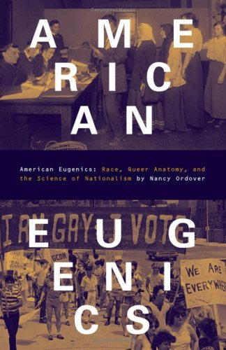American Eugenics: Race, Queer Anatomy, and the: Nancy Ordover