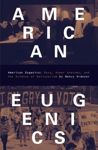 9780816635597: American Eugenics: Race, Queer Anatomy, and the Science of Nationalism