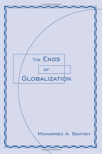 Ends of Globalization: Bamyeh, Mohammed A.