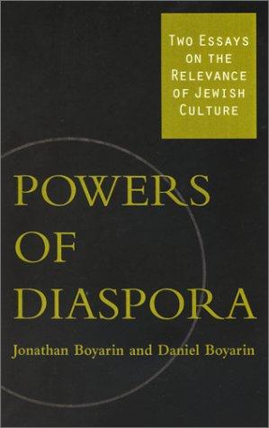 Powers Of Diaspora: Two Essays On The Relevance Of Jewish Culture: Boyarin, Jonathan; Boyarin, ...