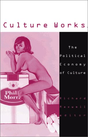9780816636013: Culture Works: The Political Economy of Culture (Studies in Classical Philology)