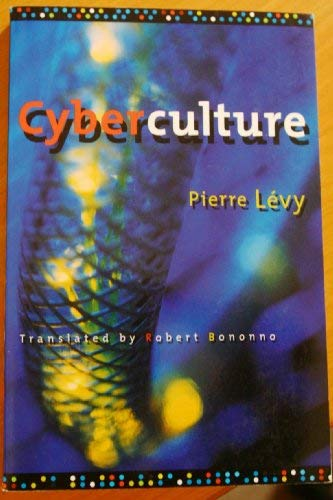 Cyberculture (Electronic Mediations Series, Volume 4) (9780816636099) by Pierre Levy