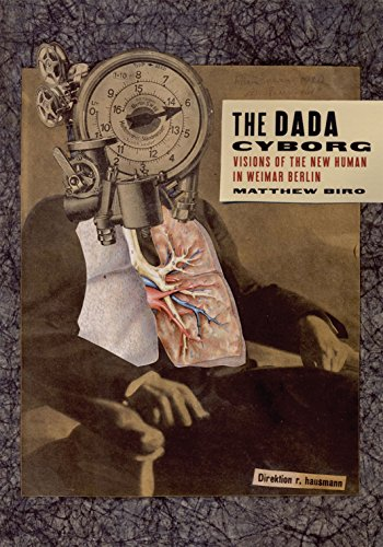 9780816636198: The Dada Cyborg: Visions of the New Human in Weimar Berlin