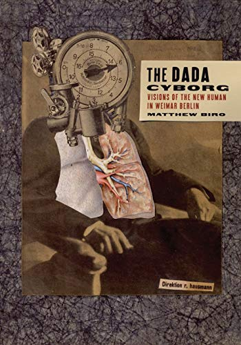 9780816636204: The Dada Cyborg: Visions of the New Human in Weimar Berlin