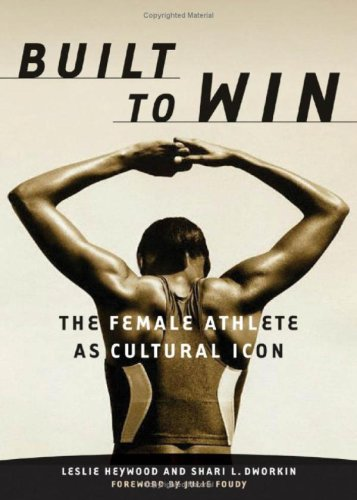 9780816636235: Built To Win: The Female Athlete As Cultural Icon (Sport and Culture)