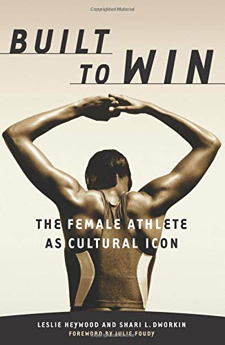 9780816636242: Built To Win: The Female Athlete As Cultural Icon (Sport and Culture)