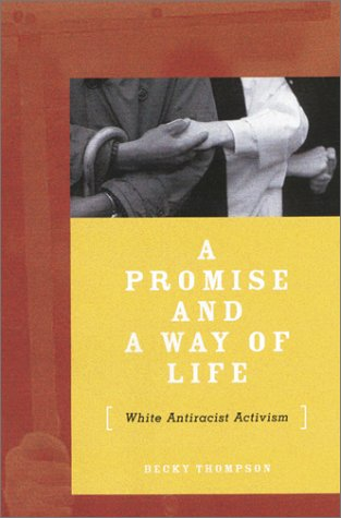 9780816636334: A Promise and a Way of Life: White Antiracist Activism