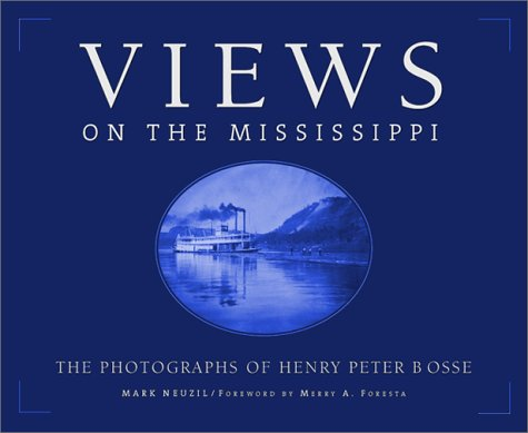 9780816636488: Views On The Mississippi: The Photography of Henry Peter Bosse