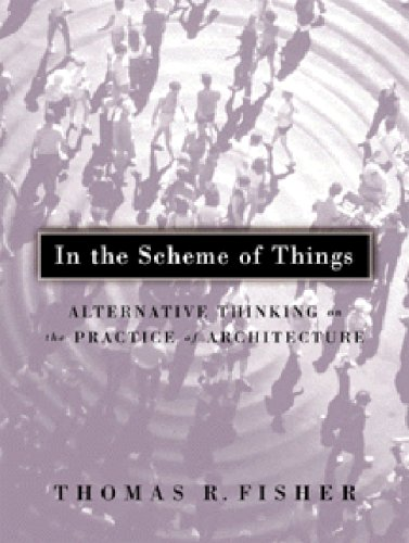 9780816636549: In The Scheme Of Things: Alternative Thinking on the Practice of Architecture