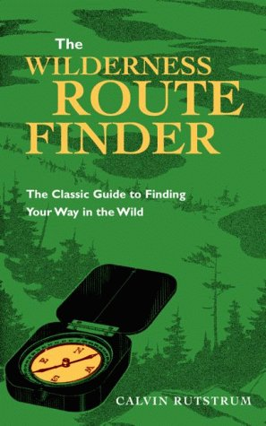 9780816636617: Wilderness Route Finder: The Classic Guide to Finding Your Way in the Wild