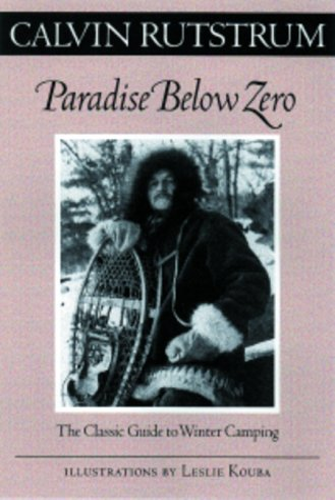 9780816636822: Paradise Below Zero: The Classic Guide to Winter Camping (Fesler-Lampert Minnesota Heritage)