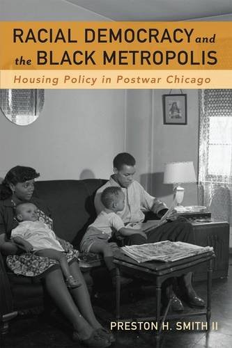 9780816637027: Racial Democracy and the Black Metropolis: Housing Policy in Postwar Chicago