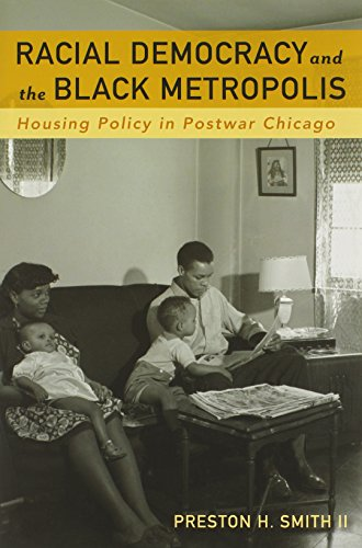 9780816637034: Racial Democracy and the Black Metropolis: Housing Policy in Postwar Chicago