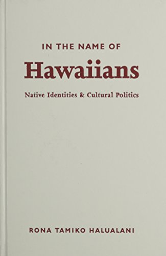 9780816637263: In The Name Of Hawaiians: Native Identities And Cultural Politics