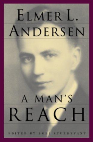 A Man's Reach (Minnesota): Andersen, Elmer L.