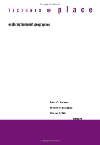9780816637560: Textures Of Place: Exploring Humanist Geographies